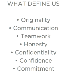 WHAT DEFINE US • Originality